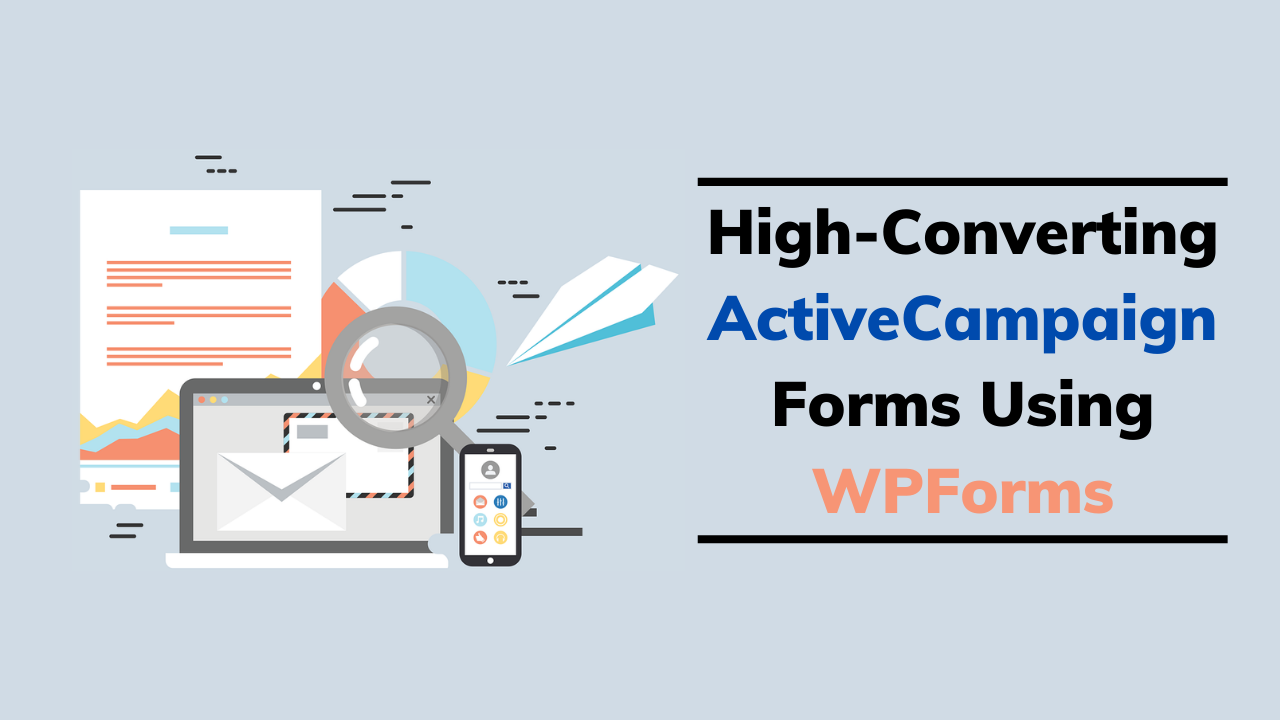 High-Converting ActiveCampaign Forms Using WPForms
