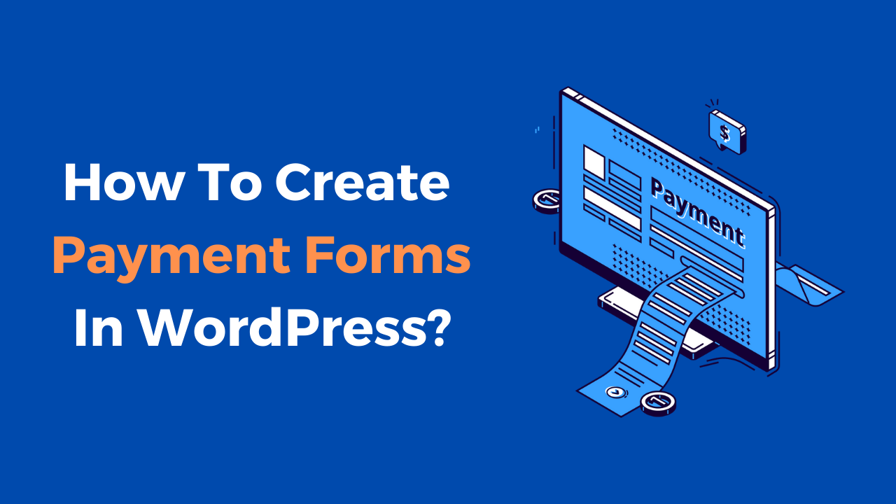 How To Create Payment Forms In WordPress_