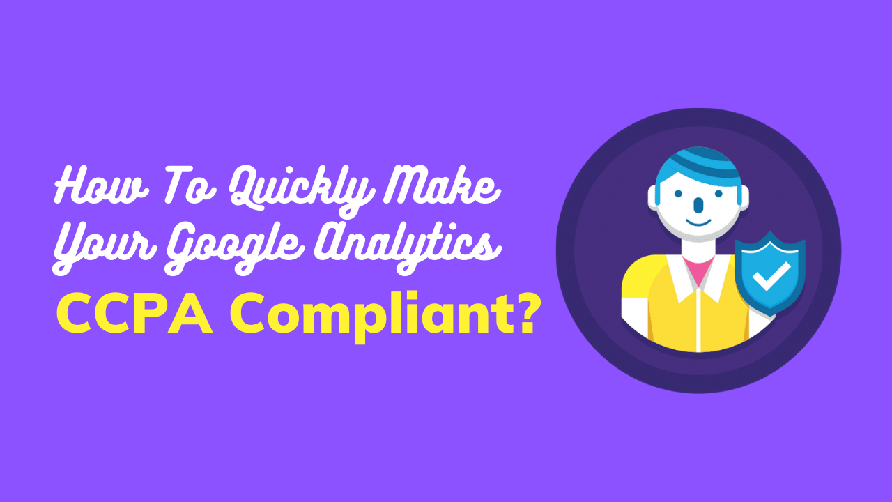 Google Analytics CCPA Compliant