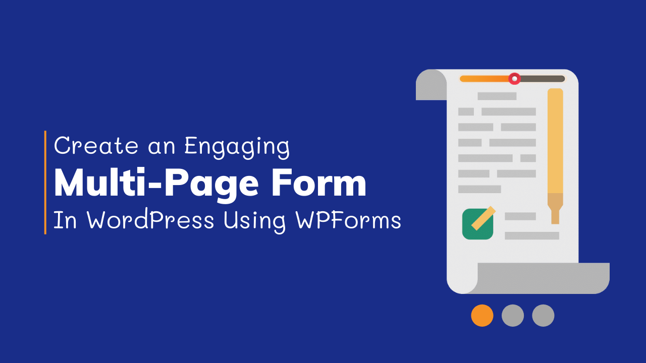 How To Create an Engaging Multi-Page Form