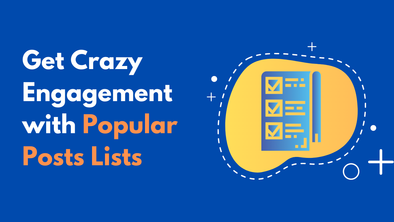 Get Crazy Engagement with Popular Posts Lists
