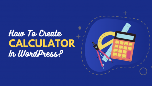 How To Create Calculator In WordPress_