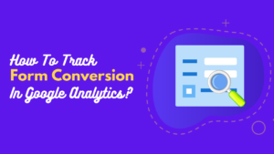 How to track form conversion in Google Analytics